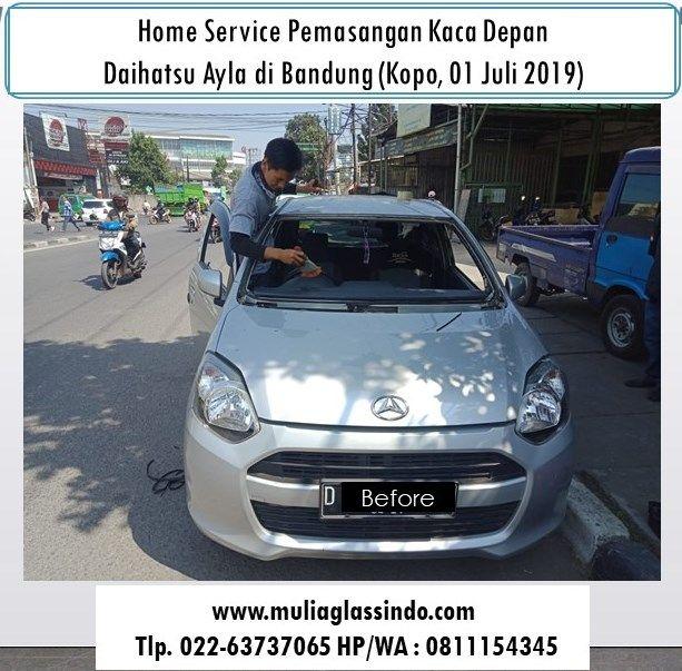 Home Service Pemasangan Kaca Depan Daihatsu Ayla di Bandung (Kopo, 01 Juli 2019)