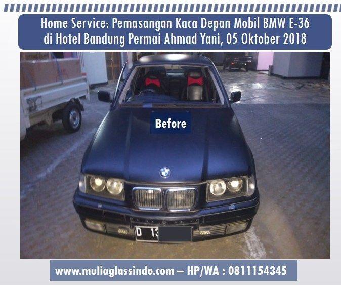 Home Service: Pemasangan Kaca Depan Mobil BMW E36 di Bandung (Bandung Permai Hotel - 05 Oktober 2018)