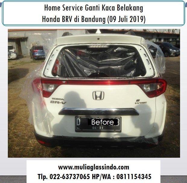 Ganti Kaca Belakang Honda BRV di Bandung (06 Juli 2019)