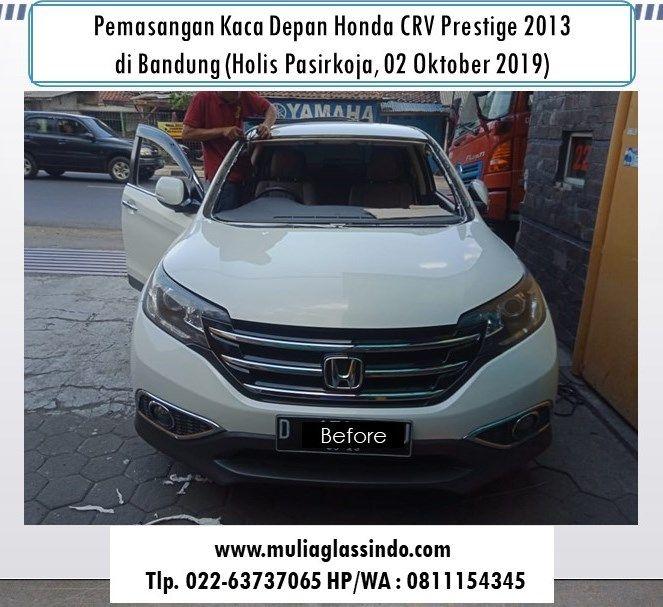 Home Service Pemasangan Kaca Depan Honda CRV Prestige 2013 di Bandung (02 Oktober 2019)