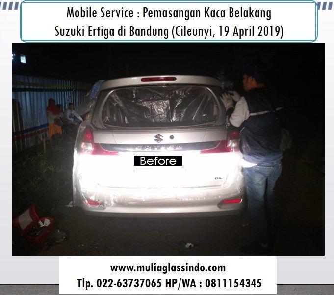 Mobile Service : Pemasangan Kaca Belakang Suzuki Ertiga di Bandung Murah (Cileunyi, 19 April 2019)