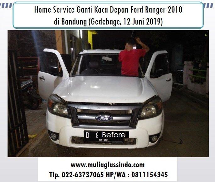 Home Service Ganti Kaca Depan Ford Ranger di Bandung (Gedebage, 12 Juni 2019)