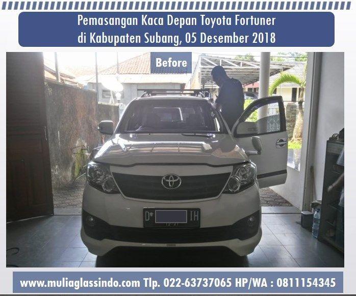 Pemasangan Kaca Depan Toyota Fortuner di Subang (05 Desember 2018)