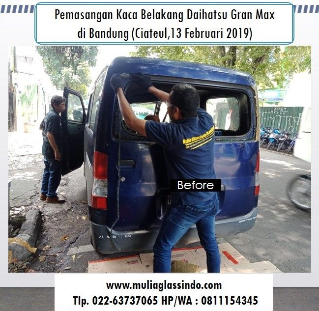 Home Service Pemasangan Kaca Belakang Daihatsu Gran Max di Bandung (Ciateul, 13 Februari 2019)
