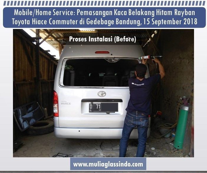 Home Service Pemasangan Kaca Belakang Hiace Hitam Rayban di Bandung - 15 September 2018