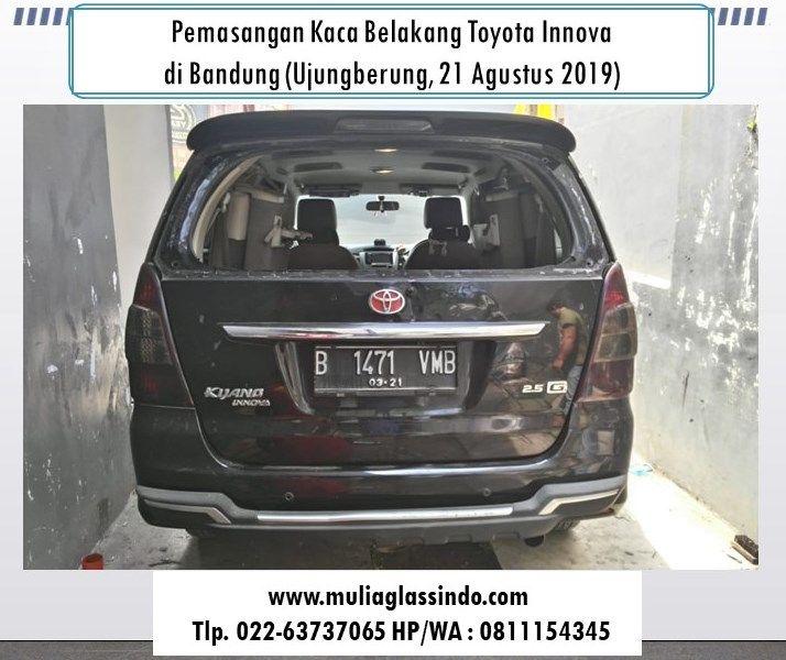 Pemasangan Kaca Belakang Toyota Innova di Bandung Bergaransi (Ujungberung, 21 Agustus 2019)