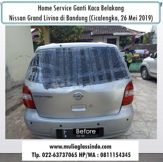 Home Service Ganti Kaca Belakang Nissan Livina di Bandung (Cicalengka, 26 Mei 2019)