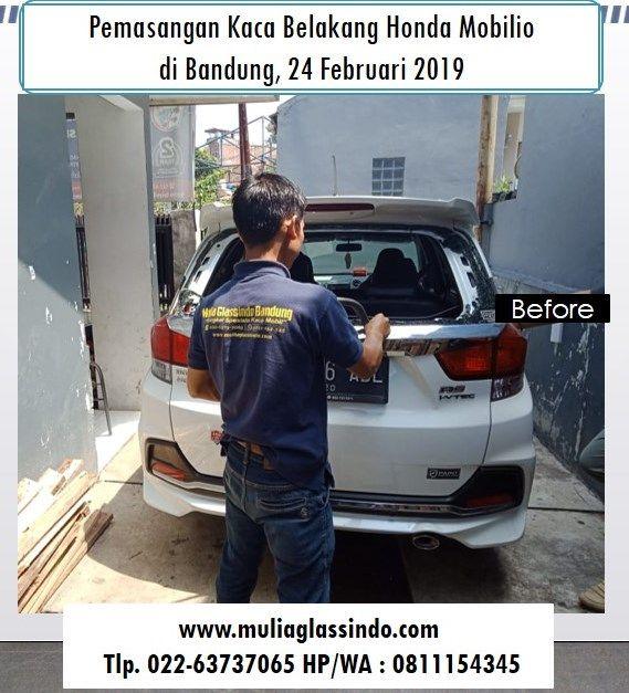 Ganti Kaca Belakang Honda Mobilio di Bandung Murah dan Bergaransi (Bengkel Mulia Glassindo, 24 Februari 2019)