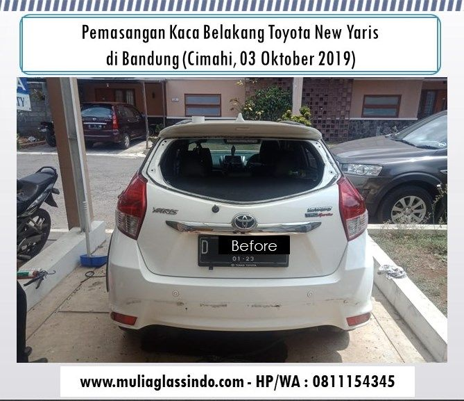 Home Service Pemasangan Kaca Belakang Toyota New Yaris di Bandung (Cimahi, 03 Oktober 2019)