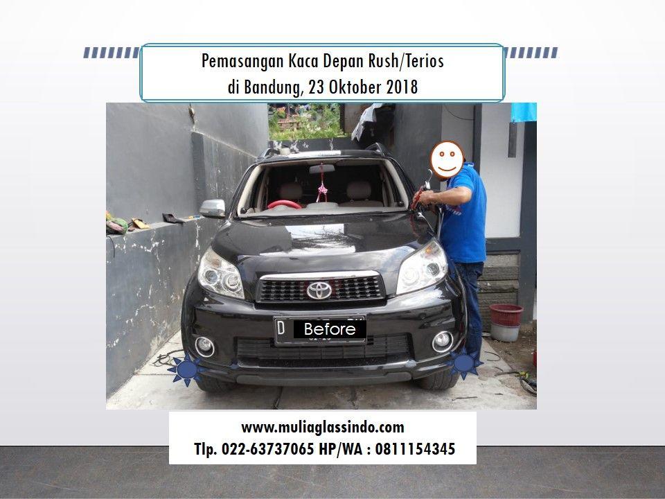 Ganti Kaca Depan Toyota Rush/Terios di Bandung Murah dan Bergaransi (Ujungberung, 23 Oktober 2018)