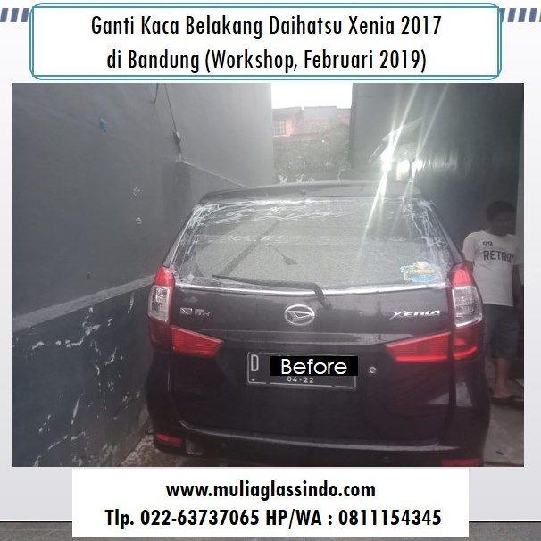 Pemasangan Kaca Belakang Daihatsu Xenia di Bandung Murah dan Bergaransi (Workshop, Februari 2019)