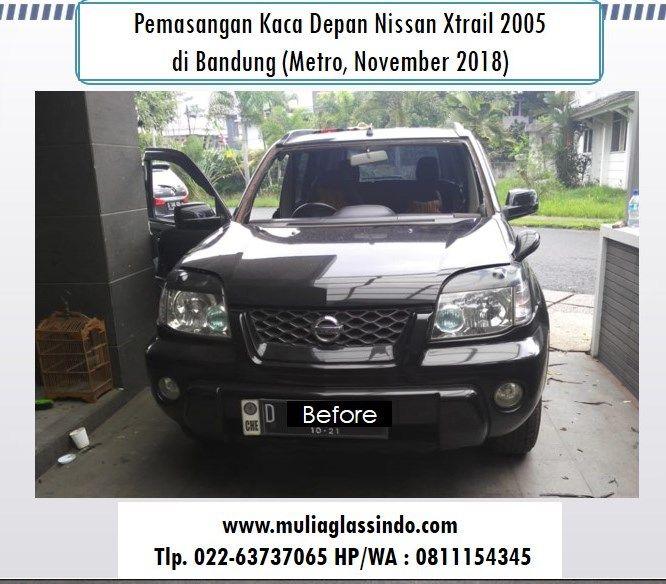 Home Service Pemasangan Kaca Depan Nissan X-Trail di Bandung (Metro, November 2018)
