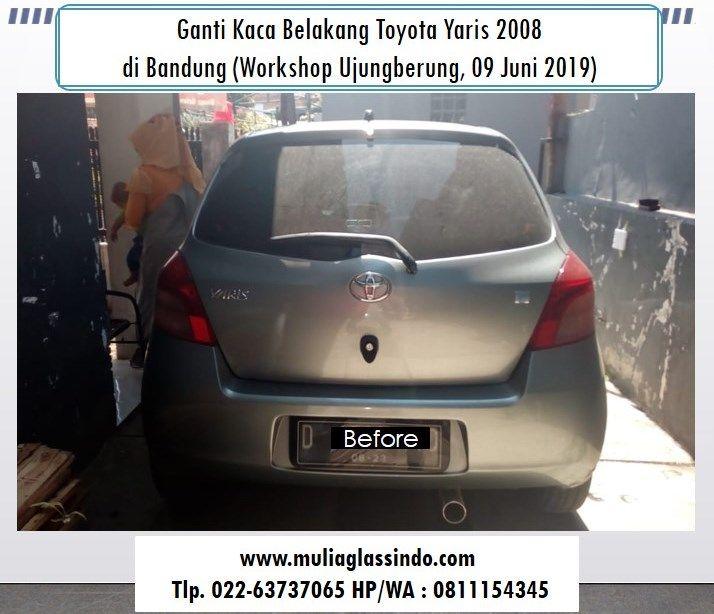 Tempat Ganti Kaca Belakang Yaris di Bandung yang Murah dan Bergaransi (Workshop Ujungberung, 09 Juni 2019)