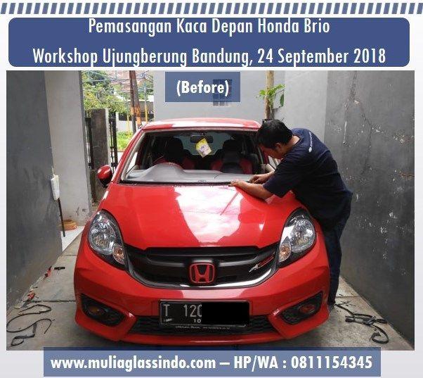 Pemasangan Kaca Depan Honda Brio di Bandung Murah dan Bergaransi (Ujungberung, 4 September 2018)